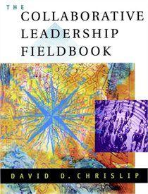 The Collaborative Leadership Fieldbook