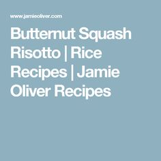 Butternut Squash Risotto | Rice Recipes | Jamie Oliver Recipes