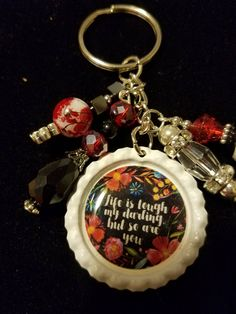 Life is tough my darling, but so are you. keychain by BriarDeanBowtique on Etsy