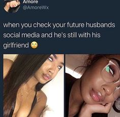 Yeah, except that my future husband's girlfriend is me, so I'm actually cool with it lol To My Future Husband, Funny Cute, Funny As Hell, Hilarious, Stupid Funny, Funny Texts, Relationship Memes, Laughter, Laugh Out Loud