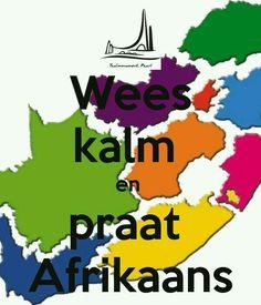 Keep calm and speak Afrikaans...