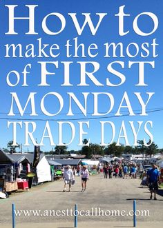 How to make the most of your time at First Monday Trade Days in Canton, TX. Tips from veterans. Read more at www.anesttocallhome.com