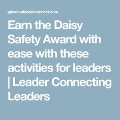 Earn the Daisy Safety Award with ease with these activities for leaders | Leader Connecting Leaders