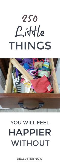 Declutter list - 250 little things you will be happier without #declutter #simplify