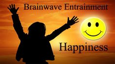 HAPPINESS - Powerful Endorphin Release - Become Happier Subliminal Medit...