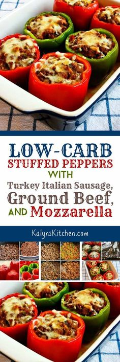 Low-Carb Stuffed Peppers with Turkey Italian Sausage, Ground Beef, and Mozzarella are a favorite low-carb dinner I make over and over! [found on KalynsKitchen.com]