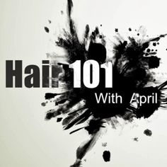 Hair 101 with April hair styles and hair cuts you tube channel