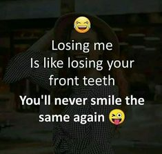 But implants and dentures are nice these days! Savage Captions, Save Me, Twisted Humor, Losing You, Divorce, Funny Jokes, Lol, Dil Se, Quotes