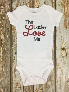 The Ladies Love Me — Me and Baby Designs