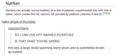 Ireland and their potatoes.  Just watch out for a blight.