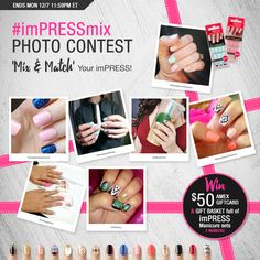 Snap a pic of your 'mix & match' imPRESS Manicure and share it on your Instagram or Twitter with the hashtag ‪#‎imPRESSmix‬! You must follow us to enter.  2 winners will win a $50 AMEX gift card & an imPRESS Manicure gift basket.  Ends Monday, 12/7 11:59PM ET Open to US & Canada, 13+