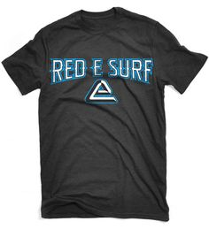 Guys, come check out our Red E Surf T-shirts!