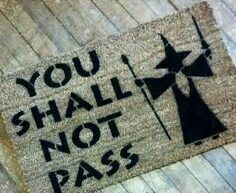 JRR Tolkien quote You shall not pass- Gandalf funny doormat geek nerdy gift Wizard eco friendly geek wedding housewarming hostess gift Quite a lot of very funny ones! LOTR You shall not pass Gandalf Lord of the by DamnGoodDoormats Cool Doormats, Funny Doormats, Fellowship Of The Ring, Lord Of The Rings, Jrr Tolkien, Geek Culture, Gandalf Funny, Geeks, Home Music