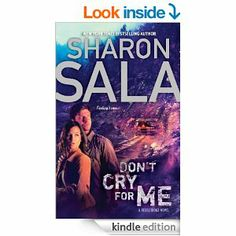 Don't Cry for Me (A Rebel Ridge Novel) by Sharon Sala