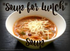 """""""Soup for Lunch"""" Soup!"""