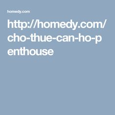 http://homedy.com/cho-thue-can-ho-penthouse
