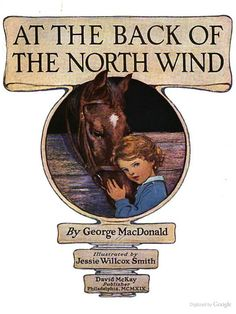 """Title page. """"At the back of the North Wind"""" by George MacDonald; illustrated by Jessie Willcox Smith. Vintage Book Covers, Vintage Books, Vintage Library, Children's Library, George Macdonald, Kids Lighting, Children's Literature, Classic Books, Before Us"""