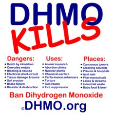 DHMO There is misinfo stating that DHMO is water but it is not! Don't take chances. Read labels and avoid ingesting DHMO.