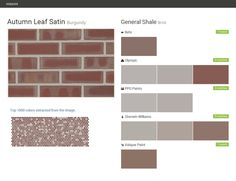 Autumn Leaf Satin. Burgundy. Brick. General Shale. Behr. Olympic. PPG Paints. Sherwin Williams. Valspar Paint.  Click the gray Visit button to see the matching paint names.