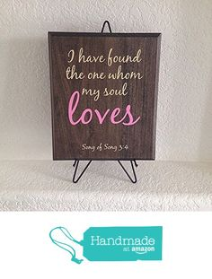 Love Plaque Sign gift for Valentine's Day - I have found the one whom my soul loves Song of song 3:4 Hand made with routed edges solid wood from Frame Your Story Shop http://www.amazon.com/dp/B01AJLZK7W/ref=hnd_sw_r_pi_dp_CSyMwb1W8EJZZ #handmadeatamazon