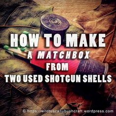 How to make a matchbox from two used shotgun shells | Wild Tuscany Bushcraft
