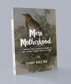 Mere Motherhood: Cindy Rollins   Circe Institute
