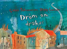 Jenny Lucander - Dröm om drakar (Sanna Tahvanainen) Visit Riga, Finland, Drake, Illustrators, Painting, Art, Craft Art, Paintings, Kunst