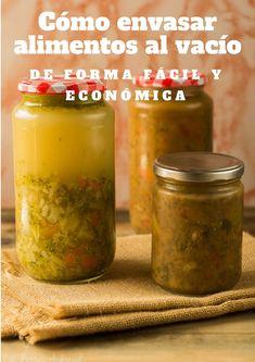 Cómo envasar al vacío de forma fácil y económica - La Rosa dulce My Recipes, Healthy Recipes, Recipies, Marmalade, Sweet And Salty, Chutney, Pickles, Cucumber, Food And Drink