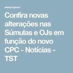 Confira novas alterações nas Súmulas e OJs em função do novo CPC - Notícias - TST