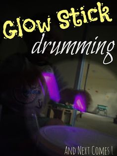 Glow sticks for rhythm drumming
