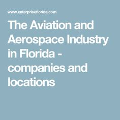 The Aviation and Aerospace Industry in Florida - companies and locations