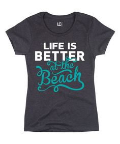Look at this #zulilyfind! Heather Charcoal 'Life Is Better at the Beach' Fitted Tee #zulilyfinds