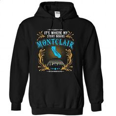 Montclair - California Place Your Story Begin 1203 - design your own shirt #funny t shirts #custom dress shirts