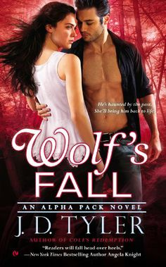 Wolf's Fall by J.D. Tyler | Alpha Pack, BK#6 | Publisher: Signet | Publication Date: December 2, 2014 | www.jdtyler.com | #Paranormal #shapeshifters #werewolves #vampires
