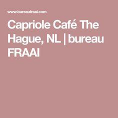 Capriole Café The Hague, NL | bureau FRAAI