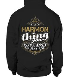 # IT'S A HARMON THING YOU WOULDN'T UNDERSTAND .  HOW TO ORDER:1. Select the style and color you want: 2. Click Reserve it now3. Select size and quantity4. Enter shipping and billing information5. Done! Simple as that!TIPS: Buy 2 or more to save shipping cost!This is printable if you purchase only one piece. so dont worry, you will get yours.Guaranteed safe and secure checkout via:Paypal | VISA | MASTERCARD