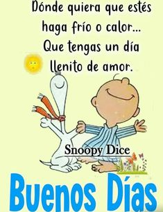 World Tutorial and Ideas Good Morning Snoopy, Good Morning Funny, Good Morning Quotes, Hugs And Kisses Quotes, Mafalda Quotes, Peanuts Quotes, Birthday Messages, Morning Greeting, Spanish Quotes