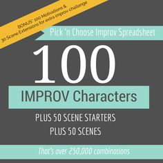 """Improv Starters - Say """"YES"""" to 100 characters ready to go! ... Love this, I always get stuck thinking of something for an improv scene."""