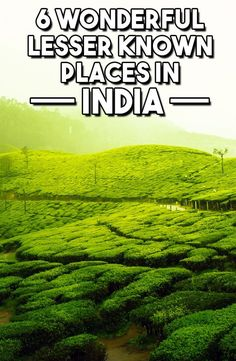 6 Wonderful Lesser Known Places to Visit In India - Travel & Pleasure