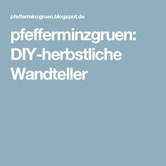 pfefferminzgruen: DIY-herbstliche Wandteller