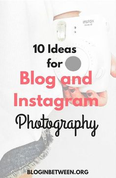 10 ideas for blog and instagram photography