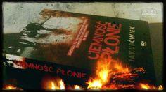 """""""Ciemność płonie"""", Jakub Ćwiek, wydawnictwo SQN, 2015, recenzja: http://magicznyswiatksiazki.pl/recenzja-ciemnosc-plonie-jakub-cwiek/"""