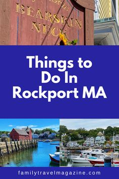 ad Rockport, MA, located on Cape Ann North of Boston, is a gorgeous seaside town. Read about some of the things to do in Rockport Massachusetts including shopping, water activities, and sightseeing.