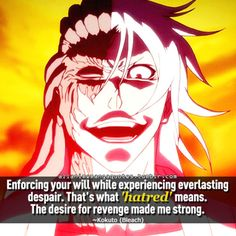 """Enforcing your will while experiencing everlasting despair. That's what 'hatred' means. The desire for revenge made me strong"""