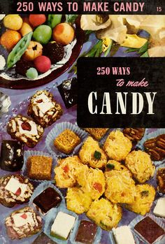 250 Ways to Make Candy part of culinary arts institute series (book Retro Recipes, Old Recipes, Cookbook Recipes, Vintage Recipes, Candy Recipes, Fudge Recipes, Homemade Marshmallows, Homemade Candies, Divinity Candy