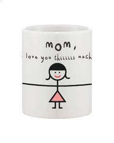 Mom I Love You This Much Mug