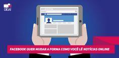 Facebook quer mudar a forma como você ler notícias online. Tudo sobre o Instant Articles.
