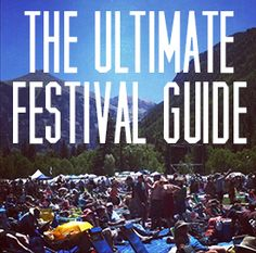 Ultimate Festival Guide