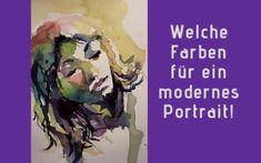 Portraits modern malen lernen – wähle die richtigen Farben! | Art by Angela Tatli  #malenlernen #malen #aquarellieren #malerei #malkurs  #malenundzeichnen