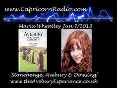 Avebury, Stonehenge & Dowsing - Maria Wheatley on Capricorn Radio - Jun 7/2013